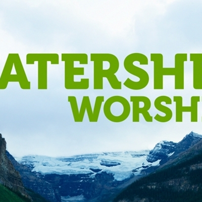 Watershed Worship